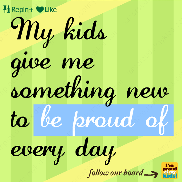 I Am Proud Of My Daughter Quotes: I Am Proud Of My Kids